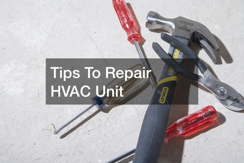 How to Repair HVAC Unit